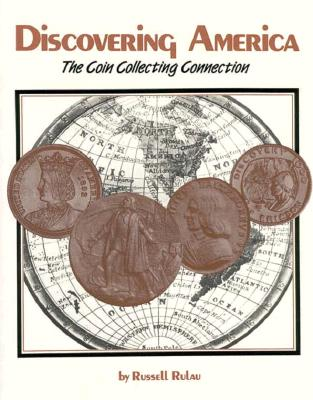 Discovering America: The Coin Collecting Connection, Rulau, Russell