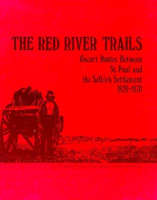 Red River Trails, Rhoda R. Gilman, Carolyn Gilman, and Deborah M. Stultz