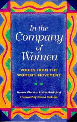 Image for In the Company of Women: Voices from the Women's Movement