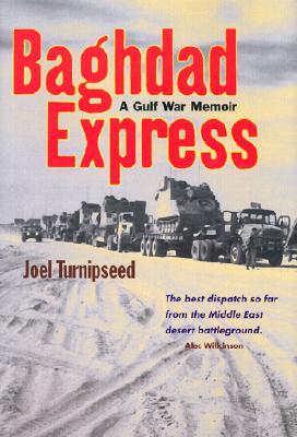 Baghdad Express: A Gulf War Memoir, Joel Turnipseed; Illustrator-Brian Kelly