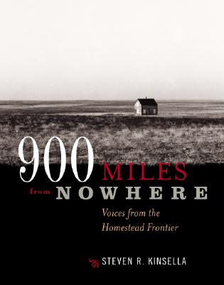 Image for 900 Miles From Nowhere: Voices from the Homestead Frontier