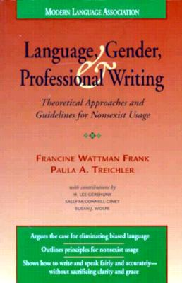 Language, Gender, and Professional Writing: Theoretical Approaches and Guidelines for Nonsexist Usage, Frank, Francine Wattman