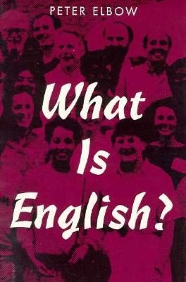 What Is English? (Studies, 2), Peter Elbow