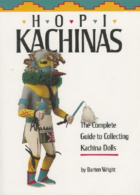 Image for HOPI KACHINAS COMPLETE GUIDE TO COLLECTING KACHINA DOLLS