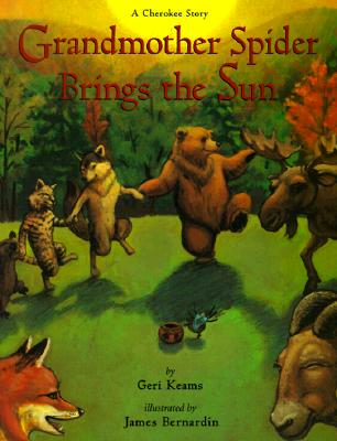 Image for Grandmother Spider Brings the Sun: A Cherokee Story