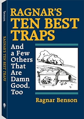 Ragnar's Ten Best Traps: And A Few Others That Are Damn Good Too, Benson, Ragnar