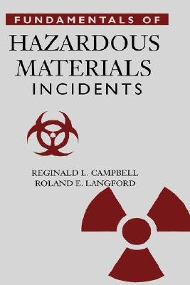 Fundamentals of Hazardous Materials Incidents (Hardcover), Campbell, Reginald L.; Langford, Roland E.
