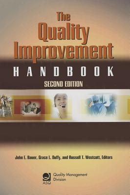 The Quality Improvement Handbook (CD ROM Included), ASQ Quality Management Division And John E. Bauer And Grace L. Duffy And Russell T. Westcott