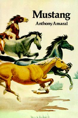 Image for Mustang: Life and Legends of Nevada's Wild Horses (The Lancehead series: Nevada and the West)