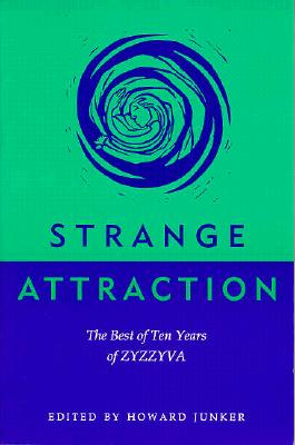 Image for Strange Attraction: The Best Of Ten Years Of Zyzzyva (Western Literature Series)