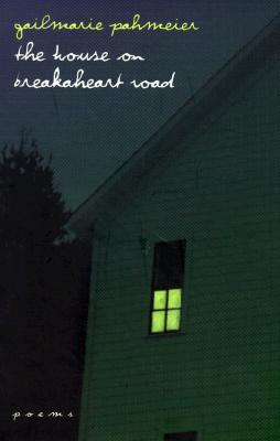 Image for The House On Breakaheart Road: Poems