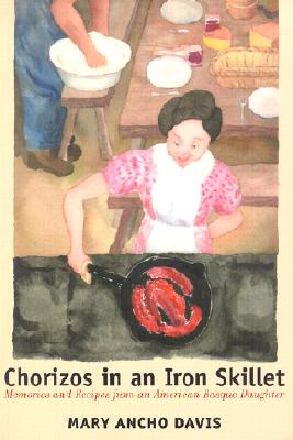 Image for Chorizos In An Iron Skillet: Memories And Recipes From An American Basque Daughter (The Basque Series)