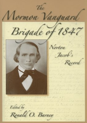 Image for The Mormon Vanguard Brigade of 1847: Norton Jacob's Record