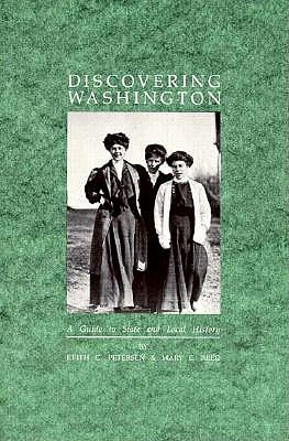 Discovering Washington: A Guide to State and Local History, Petersen, Keith C.; Reed, Mary E.