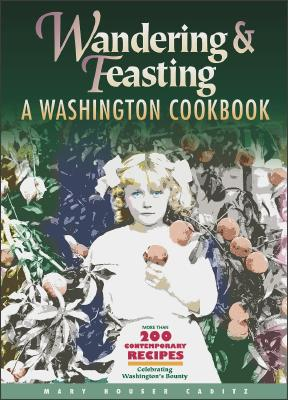 Image for Wandering and Feasting: A Washington Cookbook