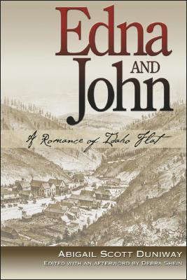 Edna and John: A Romance of Idaho Flat, Abigail Scott Duniway
