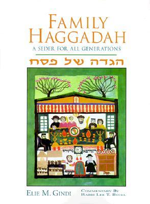 Family Haggadah: A Seder for All Generations, Eli Gindi; Elie M. Gindi; Pamela B. Schaff