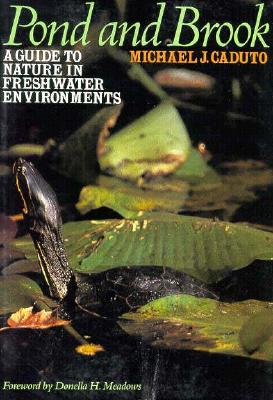 Image for Pond and Brook: A Guide to Nature in Freshwater Environments