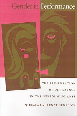 Image for Gender in Perfomance: The Presentation of Difference in the Performing Arts