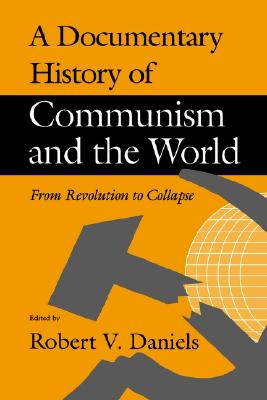 Image for Documentary History of Communism and the World: From Revolution to Collapse