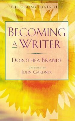 Becoming a Writer, Brande, Dorothea