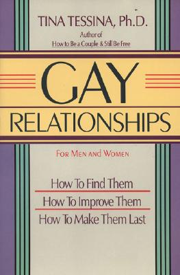 Image for Gay Relationships for Men and Women: How to Find Them, How to Improve Them, How to Make Them Last