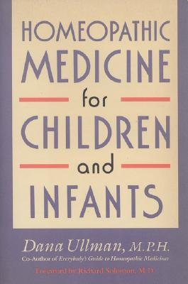 Homeopathic Medicine for Children and Infants, Ullman, Dana