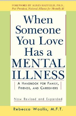 Image for When Someone You Love Has a Mental Illness: A Handbook for Family, Friends, and