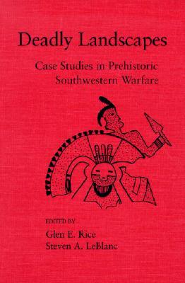 Image for Deadly Landscapes: Case Studies in Prehistoric Southwestern Warfare
