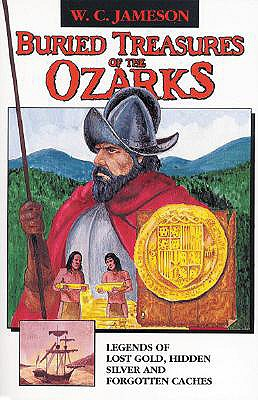 Image for Buried Treasures of the Ozarks: Legends of Lost Gold, Hidden Silver, and Forgotten Caches