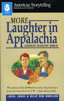 More Laughter in Appalachia (American Storytelling), Loyal  Jones