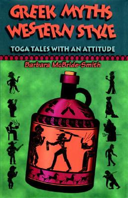 Image for Greek Myths, Western Style: Toga Tales With An Attitude