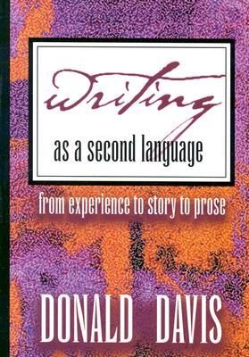 Writing as a Second Language: From Experience to Story to Prose, Donald Davis