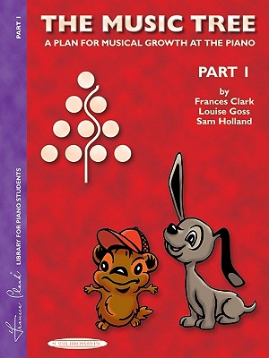 The Music Tree Student's Book: Part 1 (Music Tree (Summy)), Clark, Frances; Goss, Louise; Holland, Sam