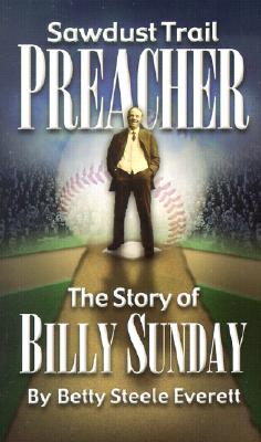 Image for Sawdust Trail Preacher: Billy Sunday (Faith's Adventurers)