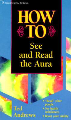 Image for How To See & Read The Aura (Llewellyn's How to Series)
