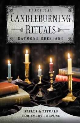 Practical Candleburning Rituals: Spells and Rituals for Every Purpose (Llewellyn's Practical Magick Series), Buckland, Raymond