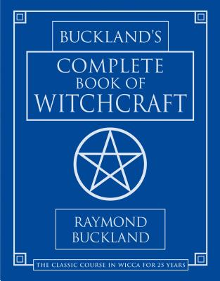 Image for Buckland's Complete Book of Witchcraft (Llewellyn's Practical Magick)