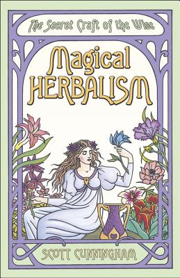 Image for Magical Herbalism - The Secret Craft of the Wise  (Practical Magick Ser.)