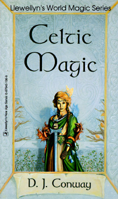 Celtic Magic (Llewellyn's World Religion & Magick), Conway, D.J.
