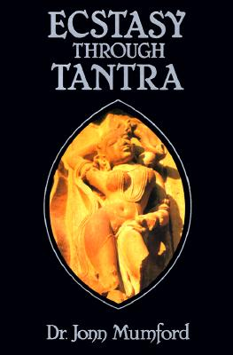 Ecstasy Through Tantra (Llewellyns Tantra and Sexual Arts Series), Mumford, Jonn
