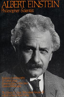 Image for Albert Einstein, Philosopher-Scientist: The Library of Living Philosophers Volume VII (Library of Living Philosophers (Paperback))