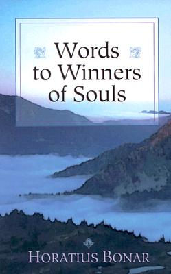 Words to Winners of Souls, Bonar, Horatius