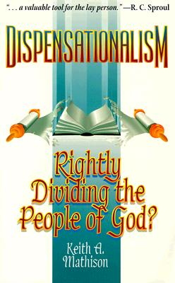 Image for Dispensationalism: Rightly Dividing the People of God?