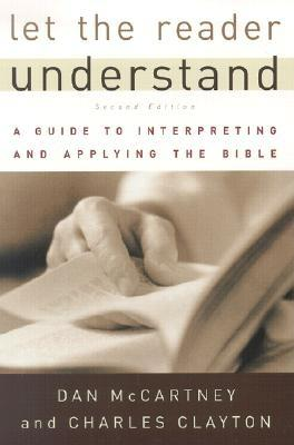 Image for Let the Reader Understand: A Guide to Interpretting and Applying the Bible