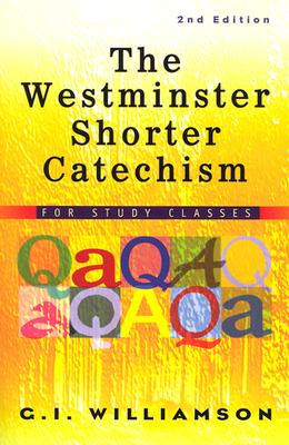 Image for The Westminster Shorter Catechism: For Study Classes