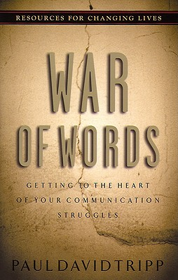 Image for War of Words : Getting to the Heart of Your Communication Struggles