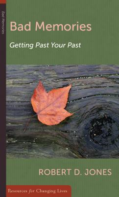 Image for Bad Memories: Getting Past Your Past (Resources for Changing Lives)