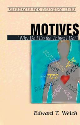 Image for Motives: Why Do I Do the Things I Do (Resources for Changing Lives)(Pamphlet)