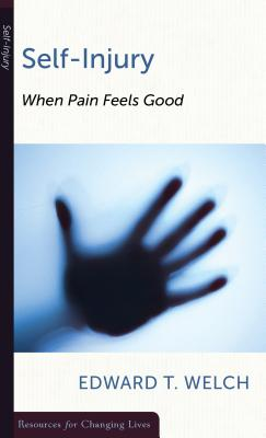 Image for Self-Injury: When Pain Feels Good (Resources for Changing Lives) (Resources for Changing Lives) (Resources for Changing Lives)